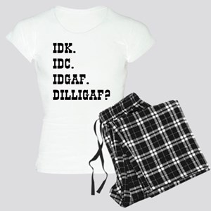 IDK. IDC. IDGAF. DILLIGAF? Women's Light Pajamas