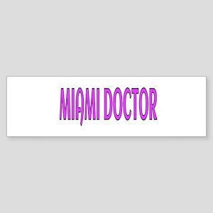 MIAMI DOCTOR Bumper Sticker
