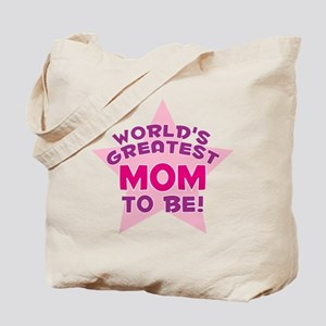 WORLD'S GREATEST MOM TO BE! Tote Bag