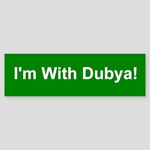 I'm With Dubya Bumper Sticker