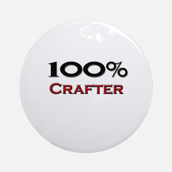 100 Percent Crafter Ornament (Round)