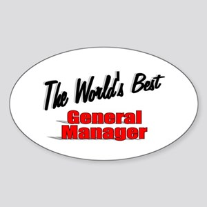 """""""The World's Best General Manager"""" Oval Sticker"""