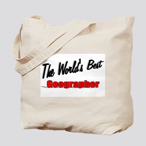 """""""The World's Best Geographer"""" Tote Bag"""
