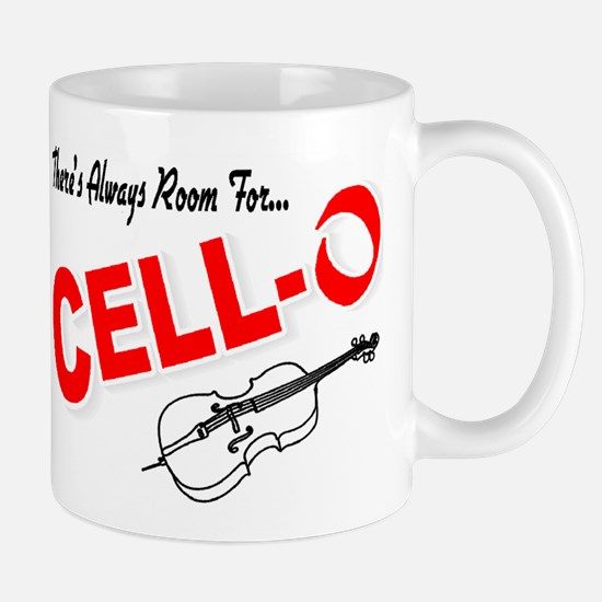 There's Always Room For Cello Mug
