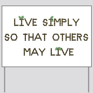 Live Simply Yard Sign