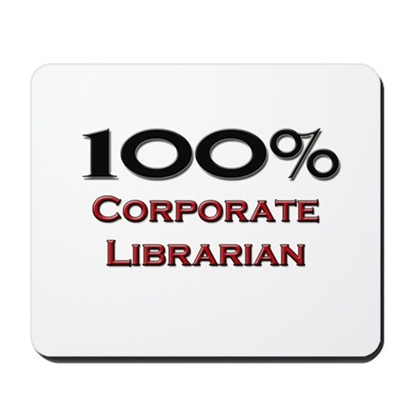 100 Percent Corporate Librarian Mousepad
