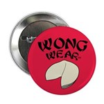"WONGWEAR FORTUNE COOKIE LOGO 2.25"" Button (10"