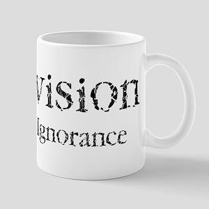 Television Breeds Ignorance Mug