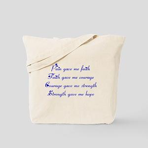 Pain Gave Me Faith Tote Bag