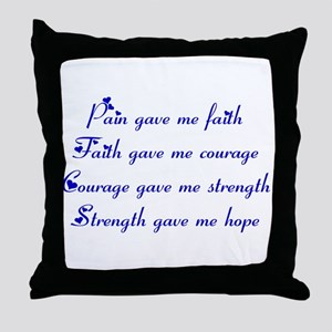 Pain Gave Me Faith Throw Pillow