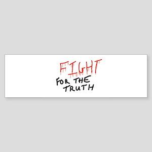 Fight for the truth Bumper Sticker
