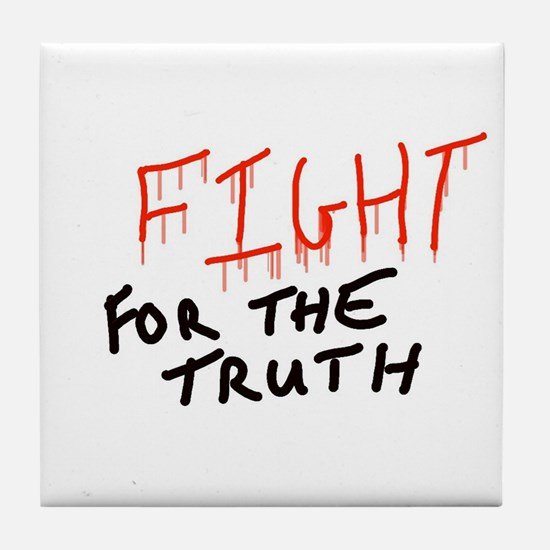 Fight for the truth Tile Coaster