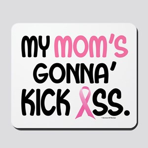 Gonna' Kick Ass 1 (Mom) Mousepad