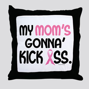 Gonna' Kick Ass 1 (Mom) Throw Pillow