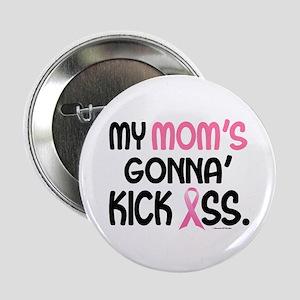 """Gonna' Kick Ass 1 (Mom) 2.25"""" Button"""
