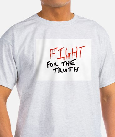 Fight for the truth T-Shirt