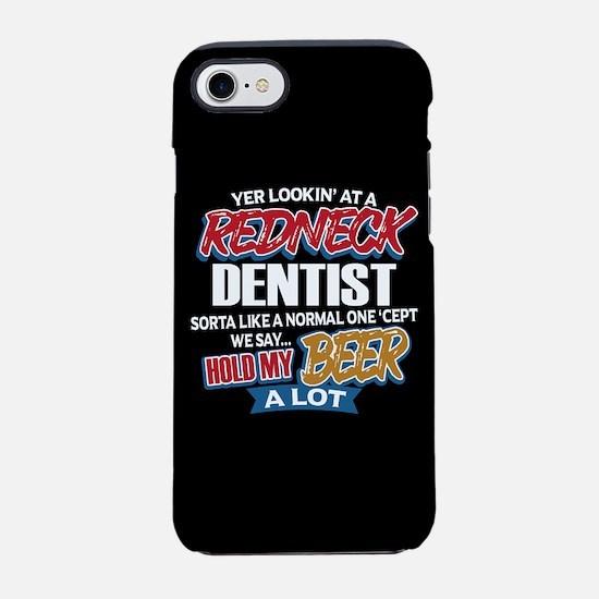 Redneck Dentist iPhone 8/7 Tough Case