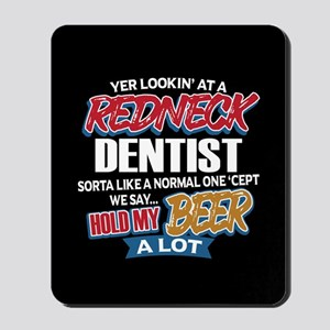 Redneck Dentist Mousepad
