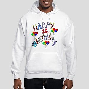 Happy 16th birthday Hooded Sweatshirt