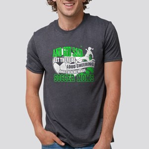 God Made Soccer Moms T Shirt T-Shirt