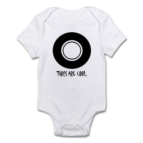 TIRES ARE COOL. Infant Bodysuit