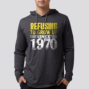 Refusing To Grow Up Since 1970 Long Sleeve T-Shirt