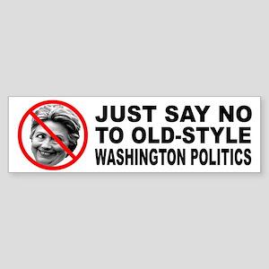 Anti-Hillary Old Politics Bumper Sticker