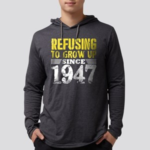 Refusing To Grow Up Since 1947 Long Sleeve T-Shirt