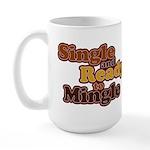 Single and Ready to Mingle Ba Large Mug