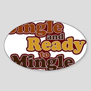Single and Ready to Mingle Ba Oval Sticker
