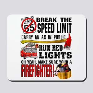 Make sure a Firefighter Mousepad