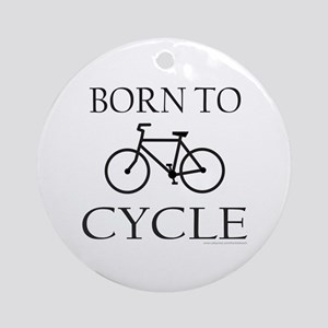 BORN TO CYCLE Ornament (Round)
