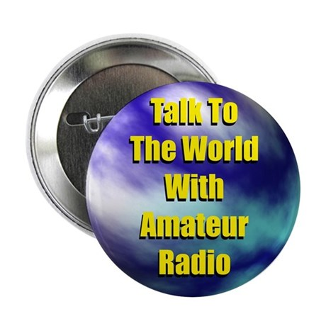 """Talk To The World 2.25"""" Button"""