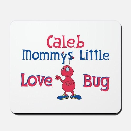 Caleb - Mommy's Love Bug Mousepad