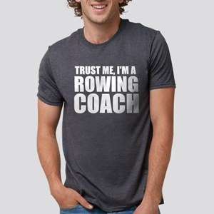 Trust Me, I'm A Rowing Coach T-Shirt