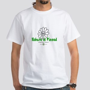 Nature Is Pissed T-Shirts and White T-Shirt