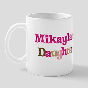 Mikayla's Daughter Mug