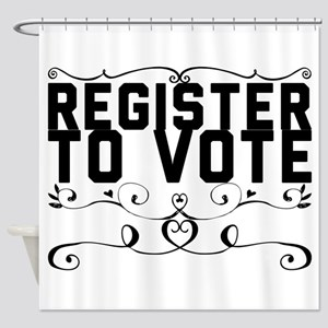 Register to Vote Shower Curtain