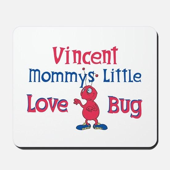 Vincent - Mommy's Love Bug Mousepad