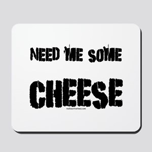 Need me some cheese Mousepad