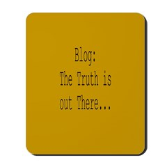 BLOG - The Truth Is Out There Mousepad
