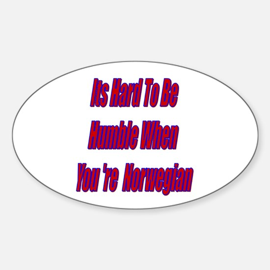 Its Hard To Be Humble... Oval Decal