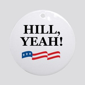 HILL, YEAH! Ornament (Round)