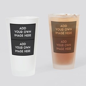Add your own 2 images Drinking Glass