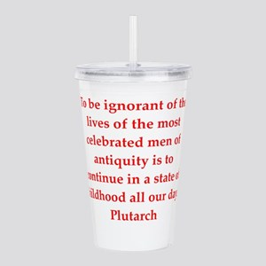Plutarch quote Acrylic Double-wall Tumbler