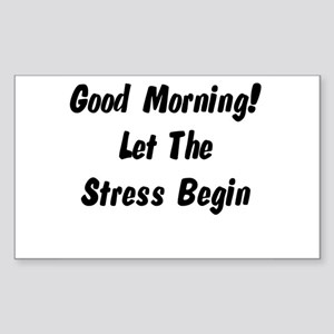 Let the stress begin Rectangle Sticker
