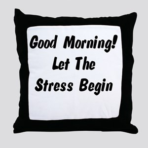 Let the stress begin Throw Pillow