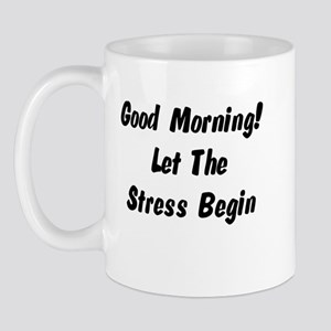 Let the stress begin Mug