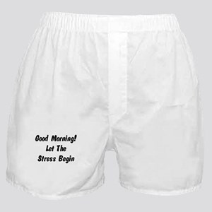 Let the stress begin Boxer Shorts