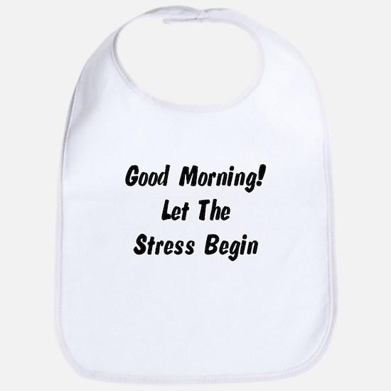 Let the stress begin Bib